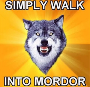 Simply walk into mordor