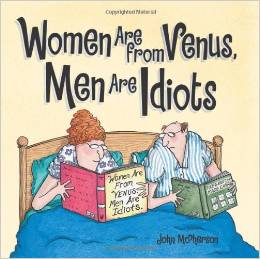 Women Are from Venus, Men are Idiots,jpg