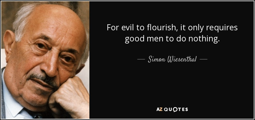 quote-for-evil-to-flourish-it-only-requires-good-men-to-do-nothing-simon-wiesenthal-31-42-00