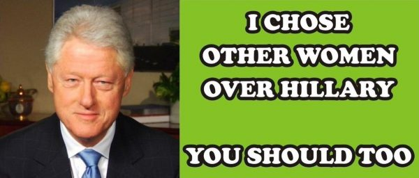 bill-clinton-i-choose-other-women-over-hillary-you-should-too